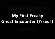 My First Freaky Ghost Encounter (Yikes !)