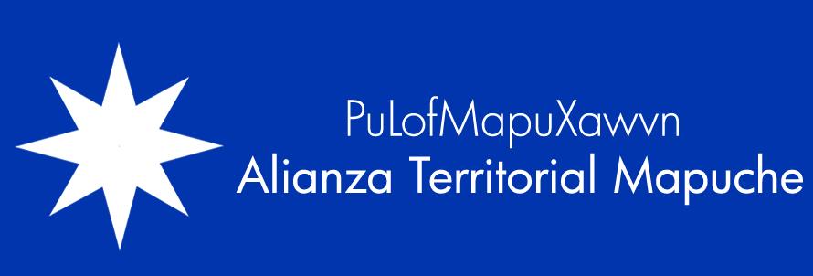 ALIANZA TERRITORIAL MAPUCHE: PuLofMapu Xawvn