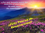 Feliz Pascua de Resurrección. Publicado por Maria Jesús Aranda Pérez en . feliz pascua de resurrecciã³n!!