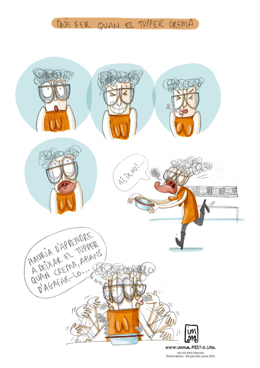 Situacions absurdes (I): Què fer quan el tupper crema. Nova vinyeta il.lustrada pel còmic Del pais dels coixos ©Imma Mestre Cunillera