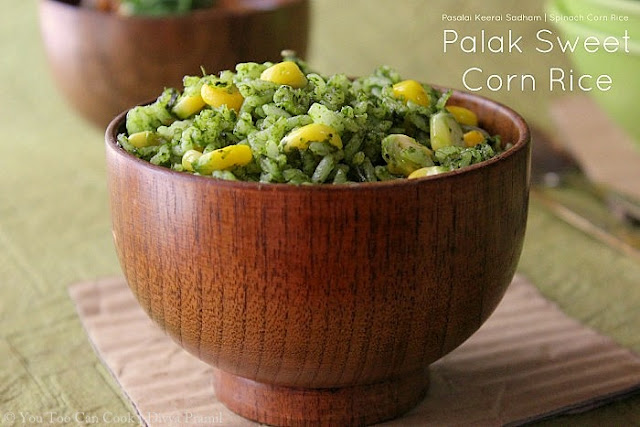 Palak sweet corn rice pasalai keerai sadham spinach corn rice greens are the best source of nutrition for kids and adults equally but we almost tend to quit eating them i was a totally fussy when coming to veggies ccuart Choice Image