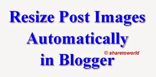How to Resize Post Images Automatically in Blogger