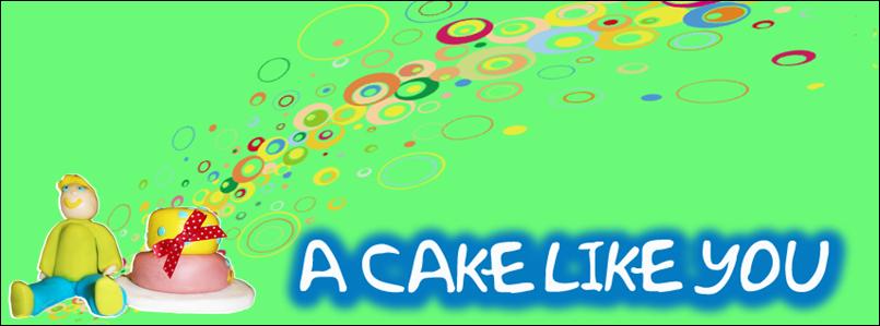 A Cake Like You - Blog
