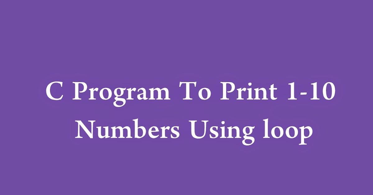 C Program To Print N Natural Numbers Using While Loop