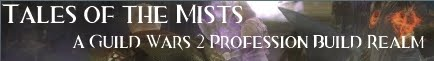 Tales of the Mists: A Guild Wars 2 Profession Build Realm