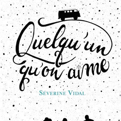 Quelqu'un qu'on aime de Séverine Vidal