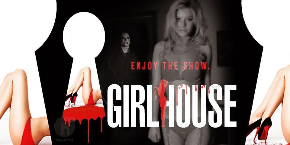 Truy Sát Gái Gọi - Girl House (2014) HD Vietsub
