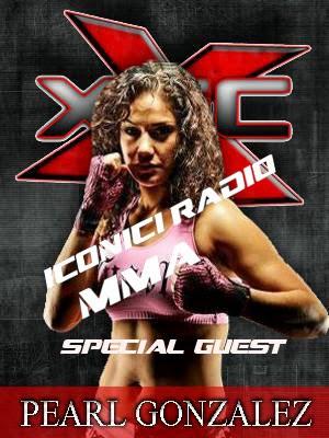 XFC Champ Pearl Gonzalez Iconici Radio MMA