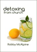 Detoxing from Church