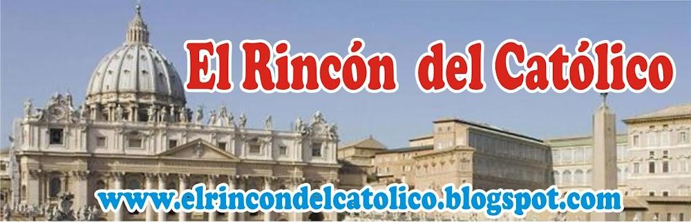 EL RINCÓN DEL CATÓLICO