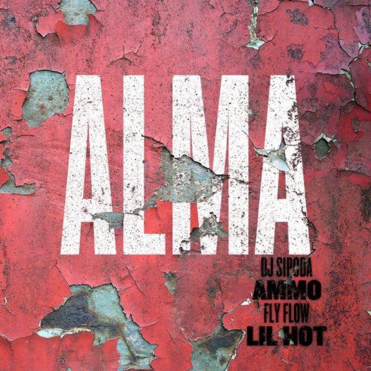 DJ Sipoda + Ammo + Fly Flow + Lil Hot : Alma
