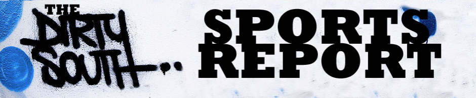 Dirty South Sports Report