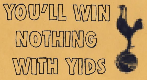 You&#39;ll Win Nothing With Yids