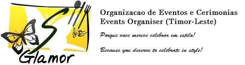 GLAMOR - ORGANIZACAO DE EVENTOS / EVENTS ORGANISER (TIMOR-LESTE)