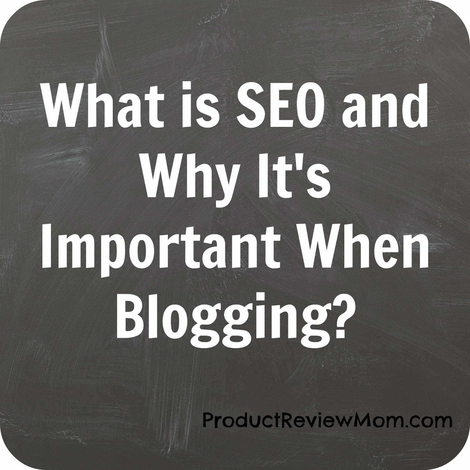 What is SEO and Why It's Important When Blogging?  via www.productreviewmom.com