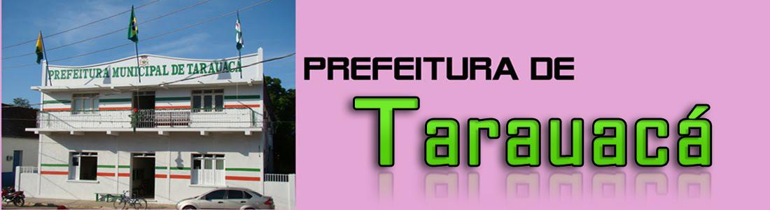 Prefeitura Municipal de Tarauacá em Destaque