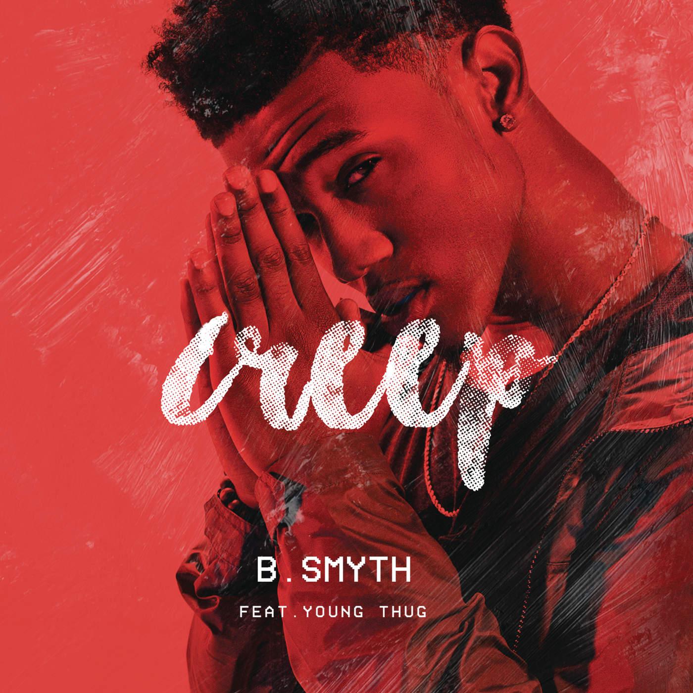 B. Smyth - Creep (feat. Young Thug) - Single Cover