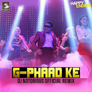 G PHAAD KE - DJ NOTORIOUS OFFICIAL EXTD. REMIX