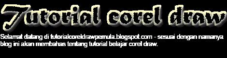 Tutorial Corel Draw Pemula | Belajar Corel Draw