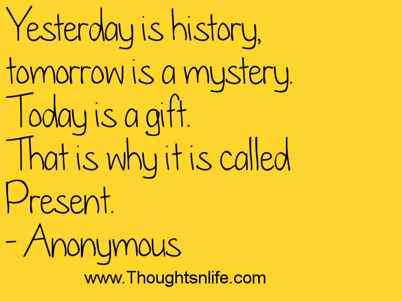 Thoughtsnlife.com : Yesterday is history.