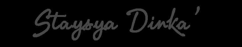 Staysya Dinka'