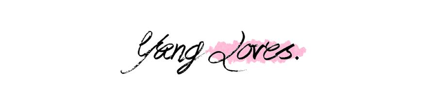 Yang Loves.