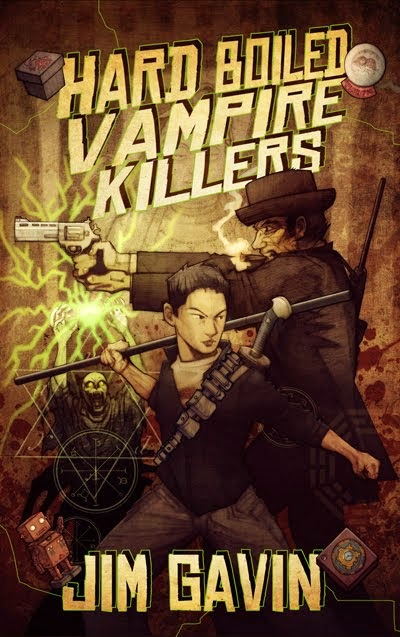 Jim Gavin's HARD BOILED VAMPIRE KILLERS - Buy it now!