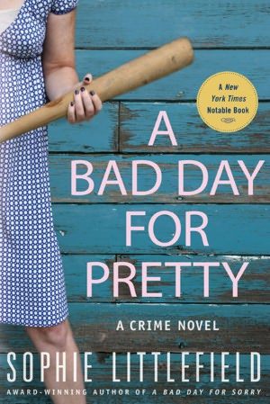 Sophie Littlefield A Bad Day for Pretty