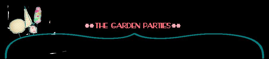 the garden parties