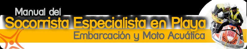 Manual del Socorrista Especialista en Playa, Embarcación y Moto Acuática