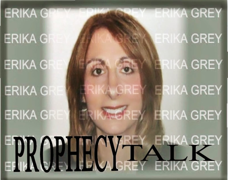 ERIKA GREY Prophecy Talk