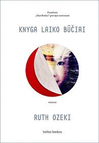"""Šiuo metu skaitau: Ruth Ozeki """"Knyga laiko būčiai""""."""