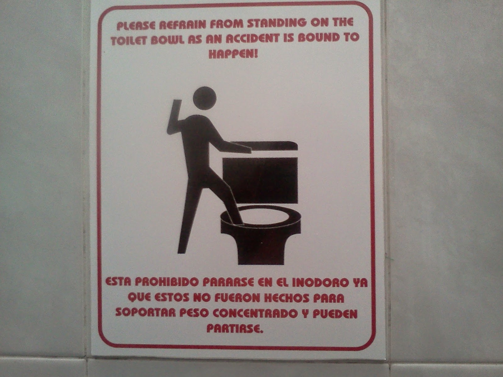 Please Refrain from Standing on the Toilet Bowl as an Accident is Bound to Happen!