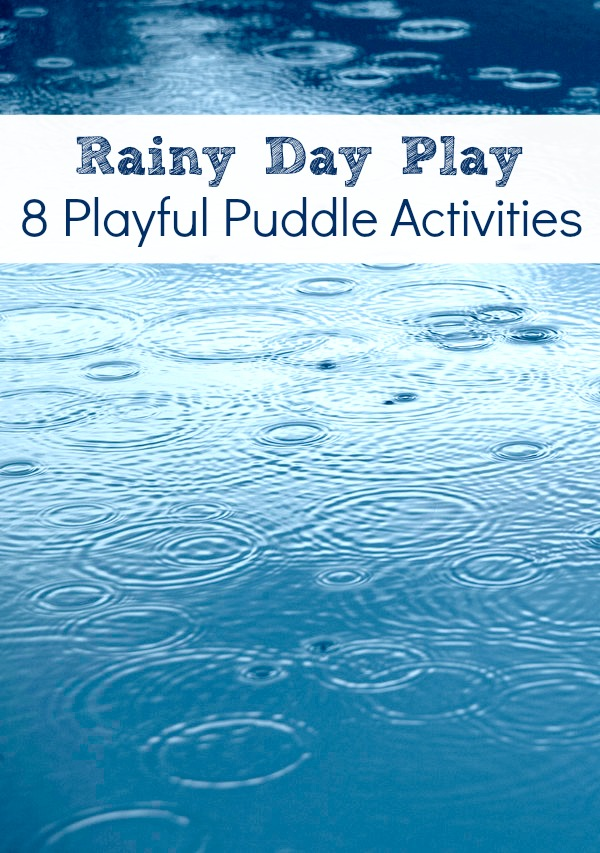 http://www.fantasticfunandlearning.com/puddle-play-rainy-day-activities.html