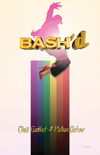 BASH&#39;d: A Gay Rap Opera