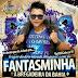 Fantasminha Da Bregadeira CD - Promocional De Setembro - 2014