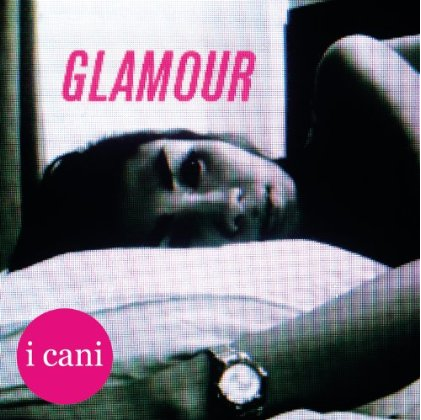 I Cani - Glamour - tracklist testi video download
