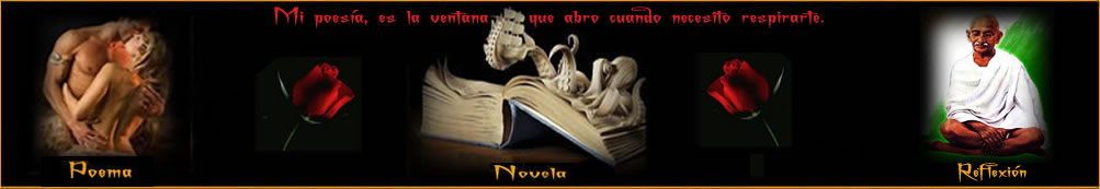 Poesia, Reflexiones, Novelas y sentimientos con bellas imágenes,..GRACIAS POR TU VISITA