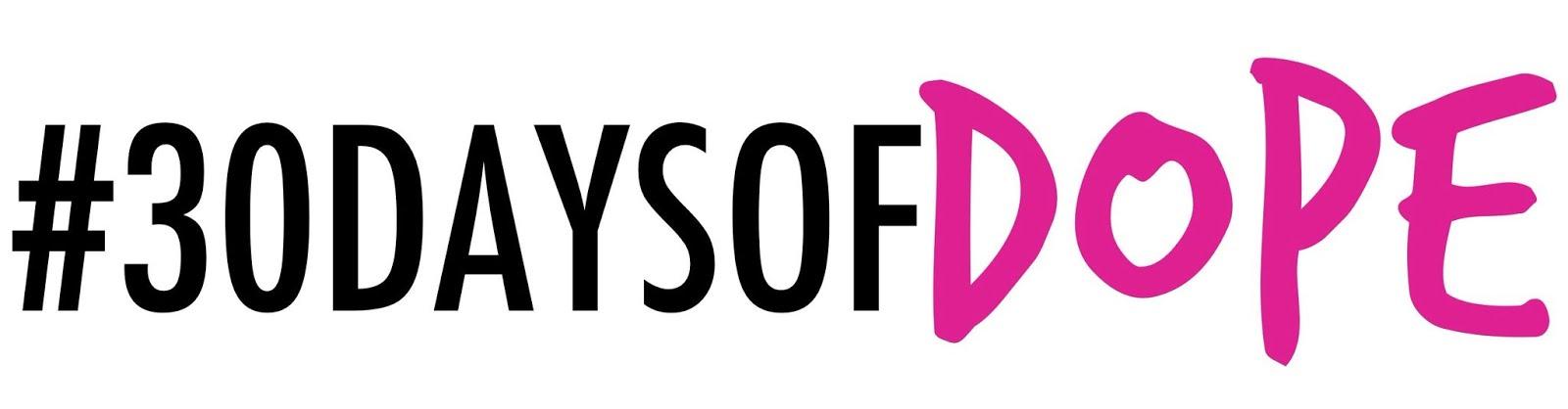 #30DaysofDope