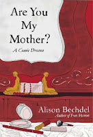 Are You My Mother?: A Comic Drama by Alison Bechdel