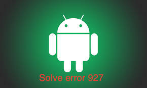fix error 927 in play store