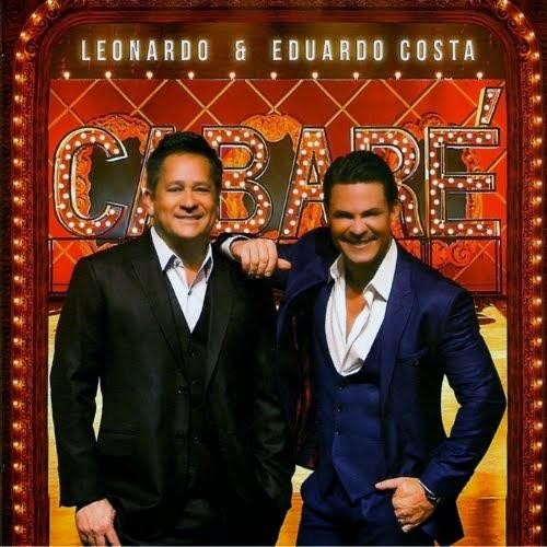 Leonardo e Eduardo Costa - Cabaré Ao Vivo