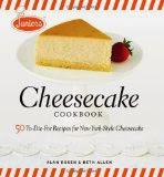 Junior's Cheesecake Cookbook - 50 To-Die-For Recipes of New York-Style Cheesecake