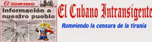 Noticias de Cuba.EL CUBANO INTRANSIGENTE