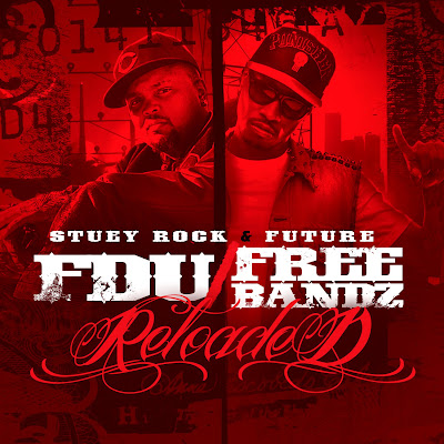Stuey_Rock_And_Future-FDU_Free_Bandz_Reloaded-(Bootleg)-2011
