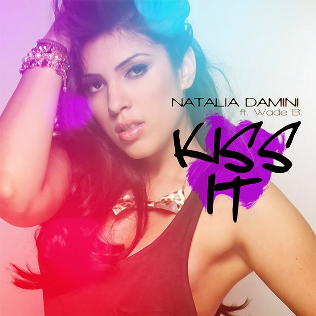 Natalia Damini feat Wade B   Kiss It Natalia Damini – Kiss It – Mp3
