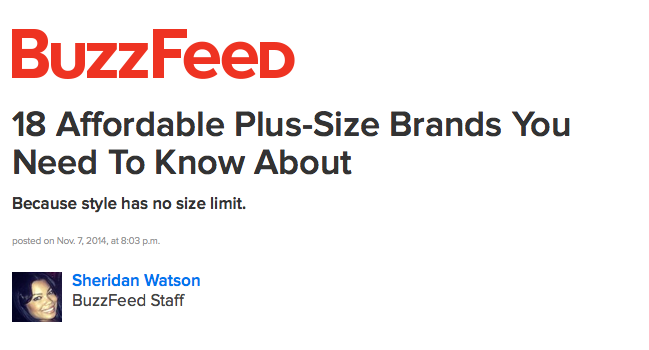 http://www.buzzfeed.com/sheridanwatson/affordable-plus-size-brands-you-need-to-know-about#.djo4z8gLq