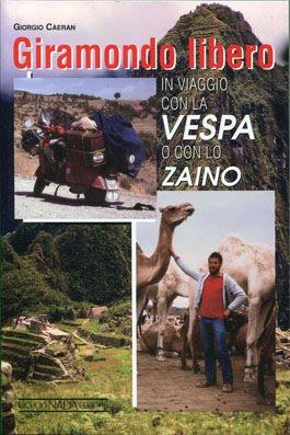 Giramondo libero – In viaggio con la Vespa o con lo zaino