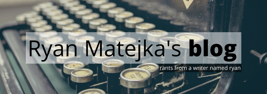 Ryan Matejka's Blog