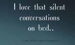 I love that silent conversations on bed..